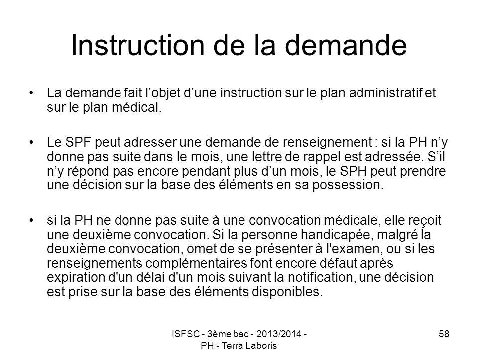ISFSC - 3ème bac - 2013/2014 - PH - Terra Laboris 58 Instruction de la demande La demande fait l'objet d'une instruction sur le plan administratif et