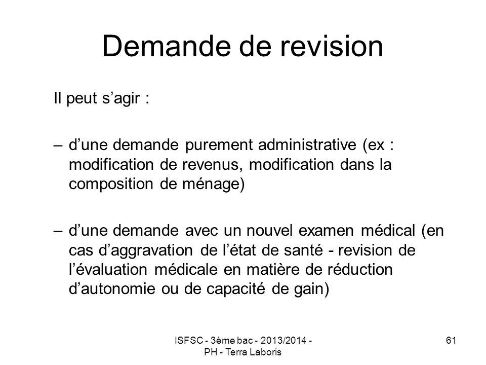ISFSC - 3ème bac - 2013/2014 - PH - Terra Laboris 61 Demande de revision Il peut s'agir : –d'une demande purement administrative (ex : modification de