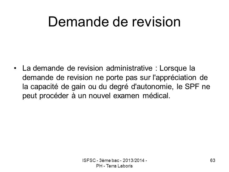 ISFSC - 3ème bac - 2013/2014 - PH - Terra Laboris 63 Demande de revision La demande de revision administrative : Lorsque la demande de revision ne por