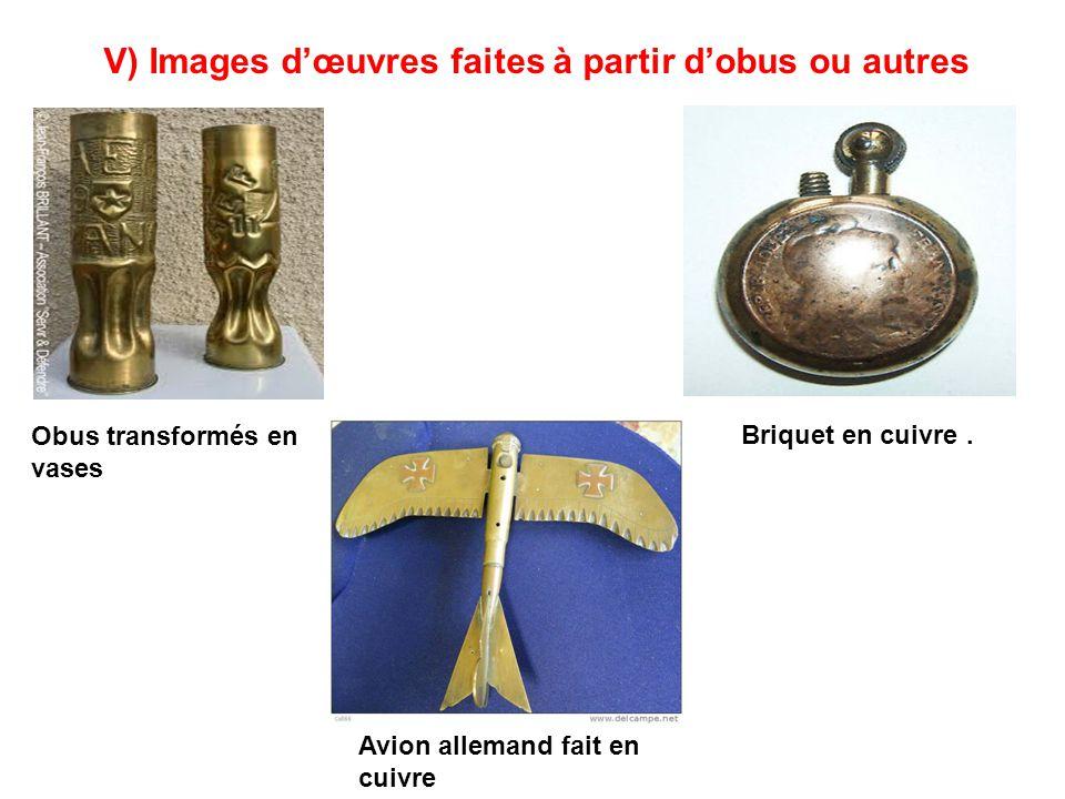 V) Images d'œuvres faites à partir d'obus ou autres Obus transformés en vases Briquet en cuivre. Avion allemand fait en cuivre