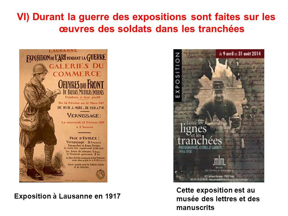 VI) Durant la guerre des expositions sont faites sur les œuvres des soldats dans les tranchées Exposition à Lausanne en 1917 Cette exposition est au m