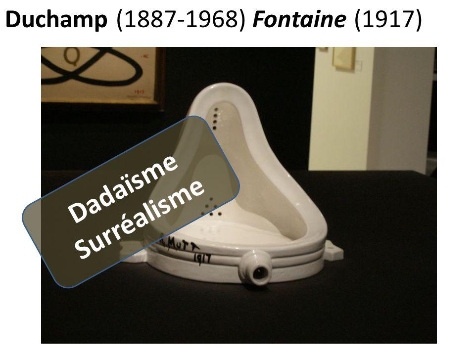 Duchamp (1887-1968) Fontaine (1917) Dadaïsme Surréalisme