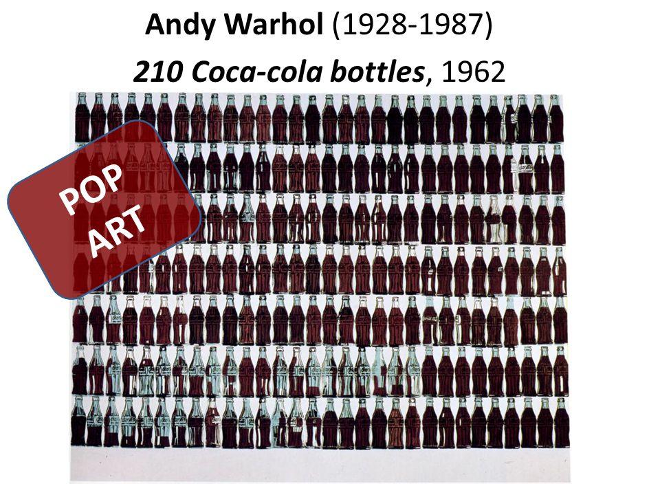 Andy Warhol (1928-1987) 210 Coca-cola bottles, 1962 POP ART