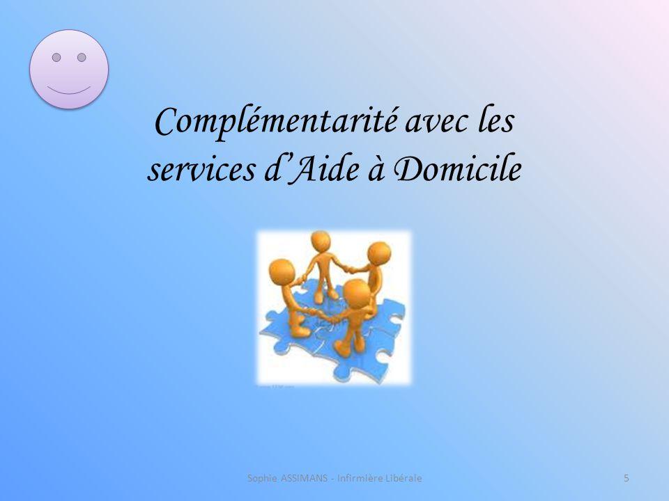 Sophie ASSIMANS - Infirmière Libérale5 Complémentarité avec les services d'Aide à Domicile