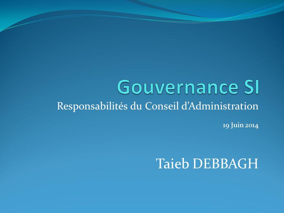 Responsabilités du Conseil d'Administration 19 Juin 2014 Taieb DEBBAGH
