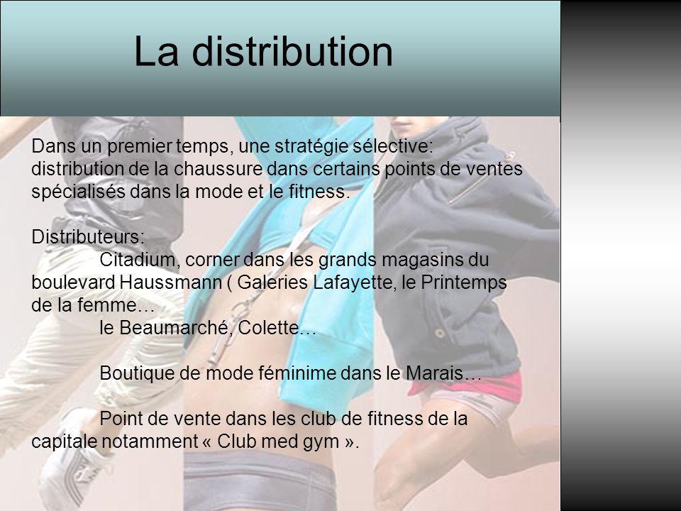 La distribution Dans un premier temps, une stratégie sélective: distribution de la chaussure dans certains points de ventes spécialisés dans la mode e