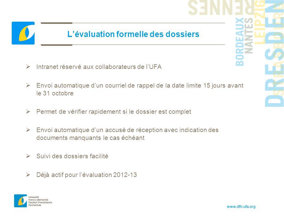 www.dfh-ufa.org L'évaluation formelle des dossiers  Intranet réservé aux collaborateurs de l'UFA  Envoi automatique d'un courriel de rappel de la da