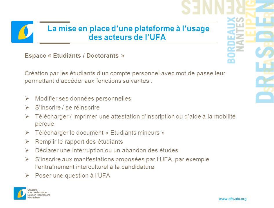 www.dfh-ufa.org La mise en place d'une plateforme à l'usage des acteurs de l'UFA Espace « Etudiants / Doctorants » Création par les étudiants d'un com