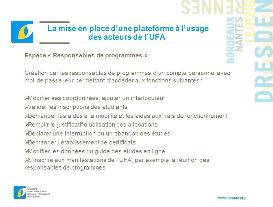 www.dfh-ufa.org La mise en place d'une plateforme à l'usage des acteurs de l'UFA Espace « Responsables de programmes » Création par les responsables d