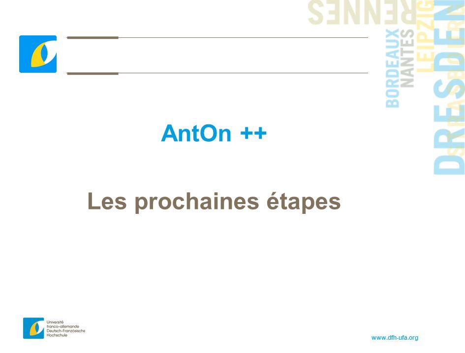 www.dfh-ufa.org AntOn ++ Les prochaines étapes