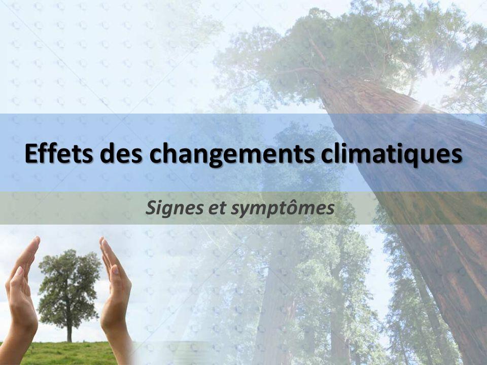 Effets des changements climatiques Signes et symptômes