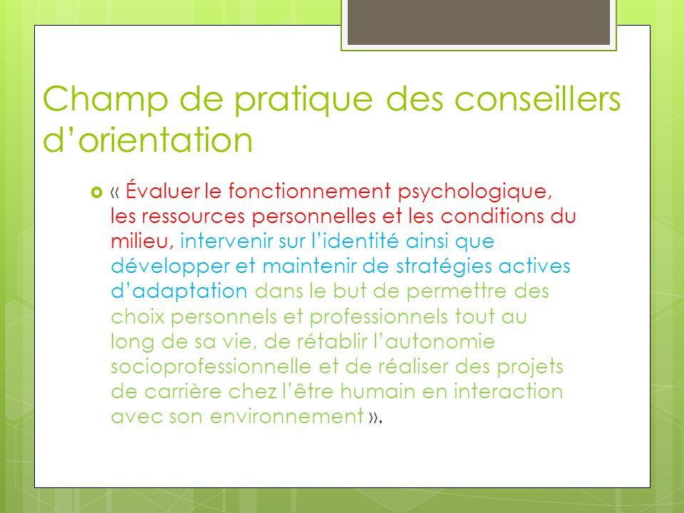 Champ de pratique des conseillers d'orientation  « Évaluer le fonctionnement psychologique, les ressources personnelles et les conditions du milieu,