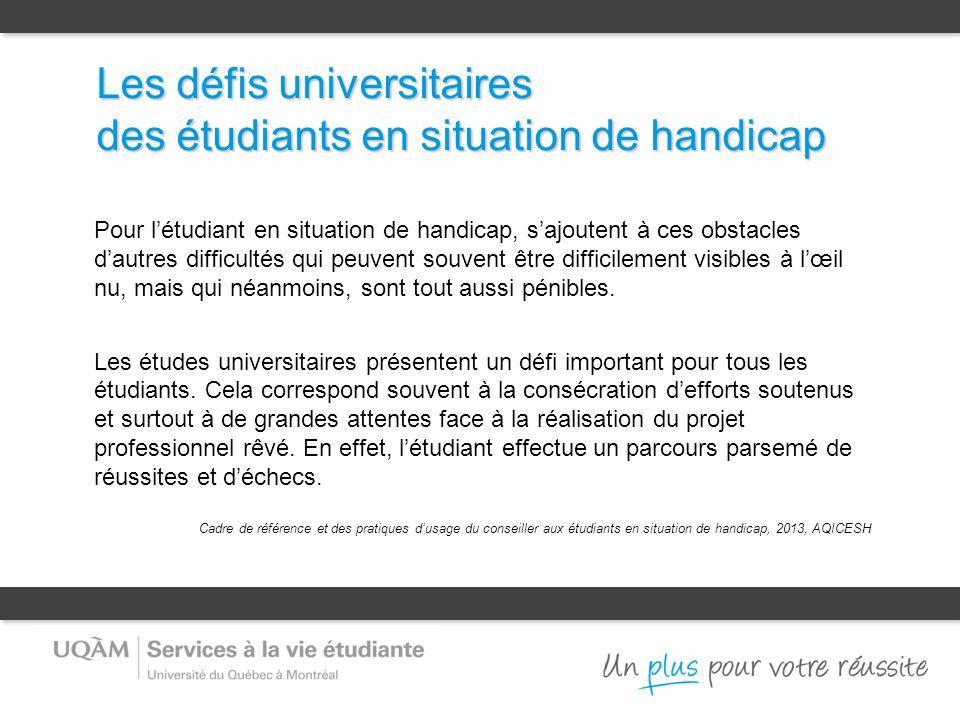 Les défis universitaires des étudiants en situation de handicap Pour l'étudiant en situation de handicap, s'ajoutent à ces obstacles d'autres difficul