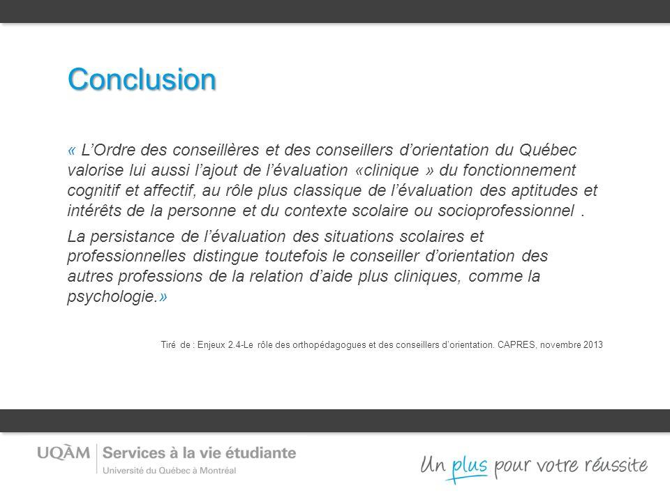 Conclusion « L'Ordre des conseillères et des conseillers d'orientation du Québec valorise lui aussi l'ajout de l'évaluation «clinique » du fonctionnem
