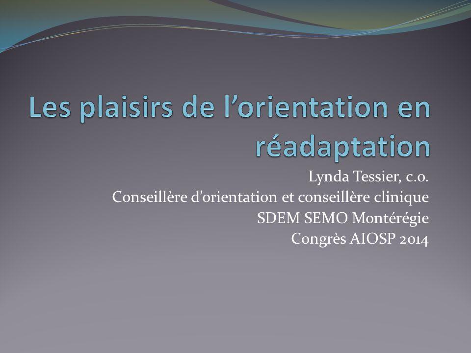 Lynda Tessier, c.o. Conseillère d'orientation et conseillère clinique SDEM SEMO Montérégie Congrès AIOSP 2014