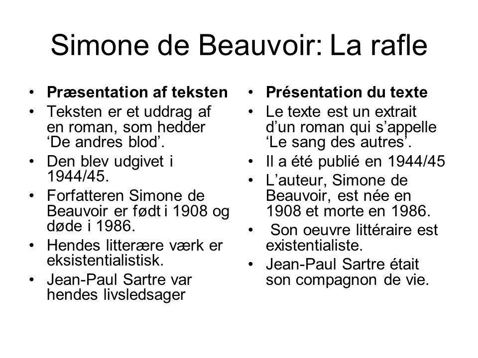 Simone de Beauvoir: La rafle Præsentation af teksten Teksten er et uddrag af en roman, som hedder 'De andres blod'. Den blev udgivet i 1944/45. Forfat
