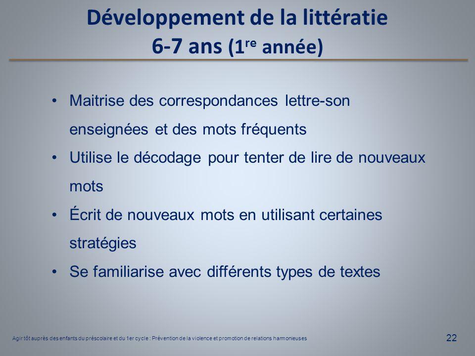 Agir tôt auprès des enfants du préscolaire et du 1er cycle : Prévention de la violence et promotion de relations harmonieuses 22 Développement de la l