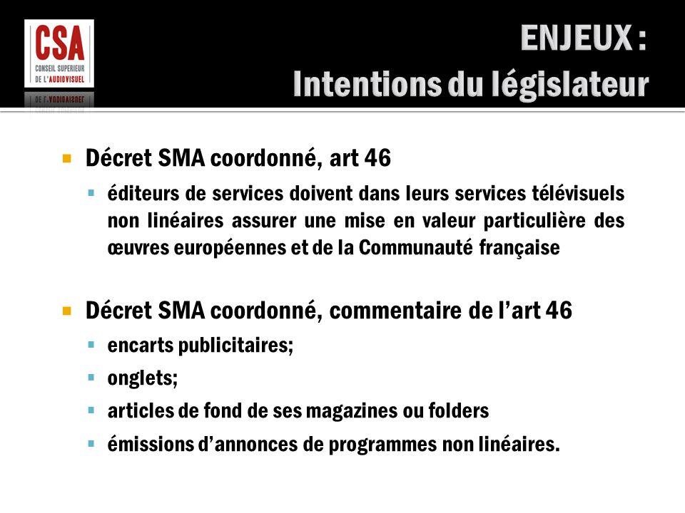  Décret SMA coordonné, article 40  La RTBF et les éditeurs de services télévisuels doivent présenter au Collège d'autorisation et de contrôle un rapport annuel (…) relatifs au respect, (…) des obligations prévues aux articles (…) 46.