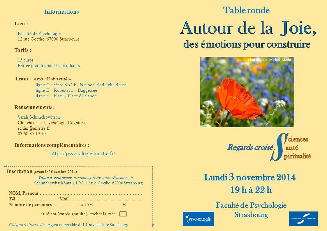 Informations complémentaires : Faculté de Psychologie Strasbourg Lieu : Faculté de Psychologie 12 rue Goethe, 67000 Strasbourg Informations Renseignem