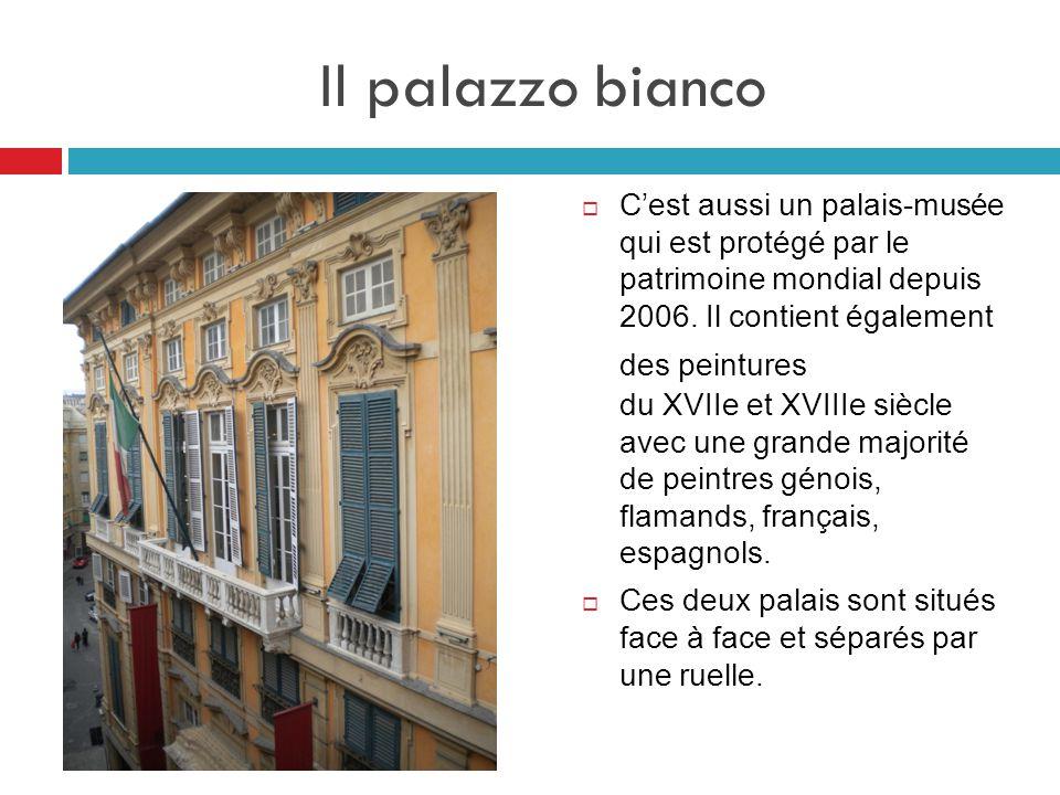 Il palazzo bianco  C'est aussi un palais-musée qui est protégé par le patrimoine mondial depuis 2006. Il contient également des peintures du XVIIe et