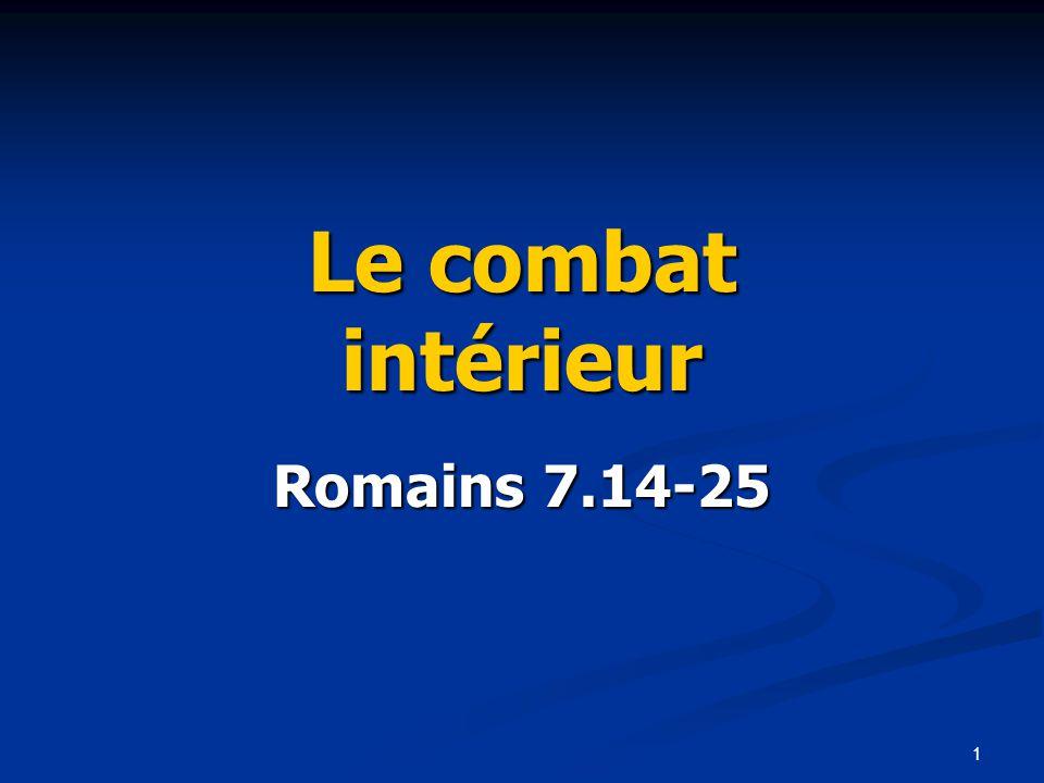 1 Le combat intérieur Romains 7.14-25