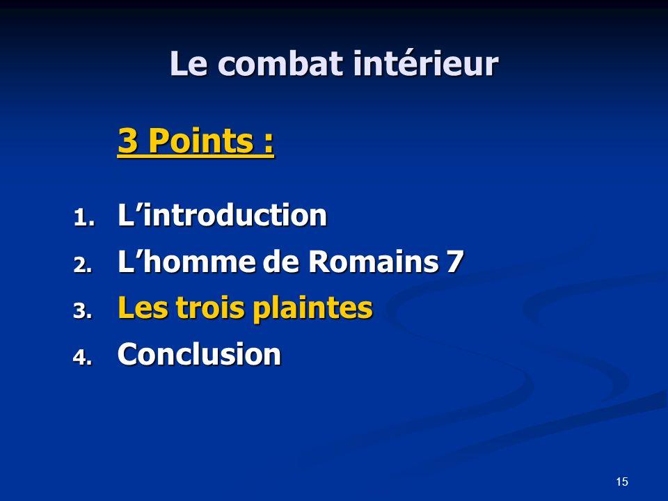15 Le combat intérieur 3 Points : 1.L'introduction 2.