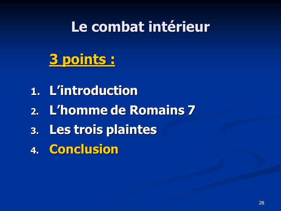 28 Le combat intérieur 3 points : 1.L'introduction 2.
