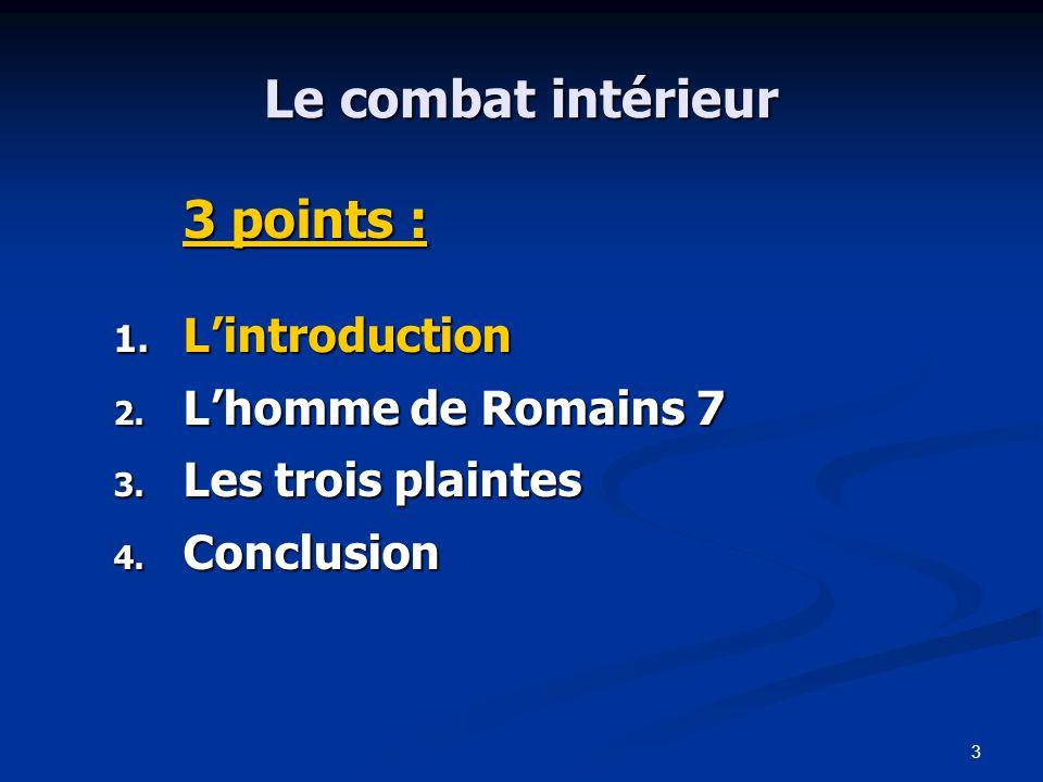 3 Le combat intérieur 3 points : 1.L'introduction 2.
