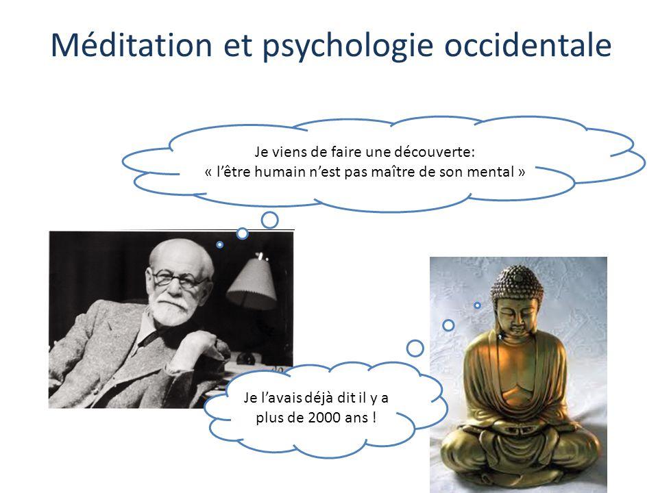 Méditation et psychologie occidentale Je viens de faire une découverte: « l'être humain n'est pas maître de son mental » Je l'avais déjà dit il y a pl