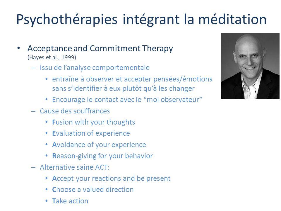 Psychothérapies intégrant la méditation Acceptance and Commitment Therapy (Hayes et al., 1999) – Issu de l'analyse comportementale entraîne à observer