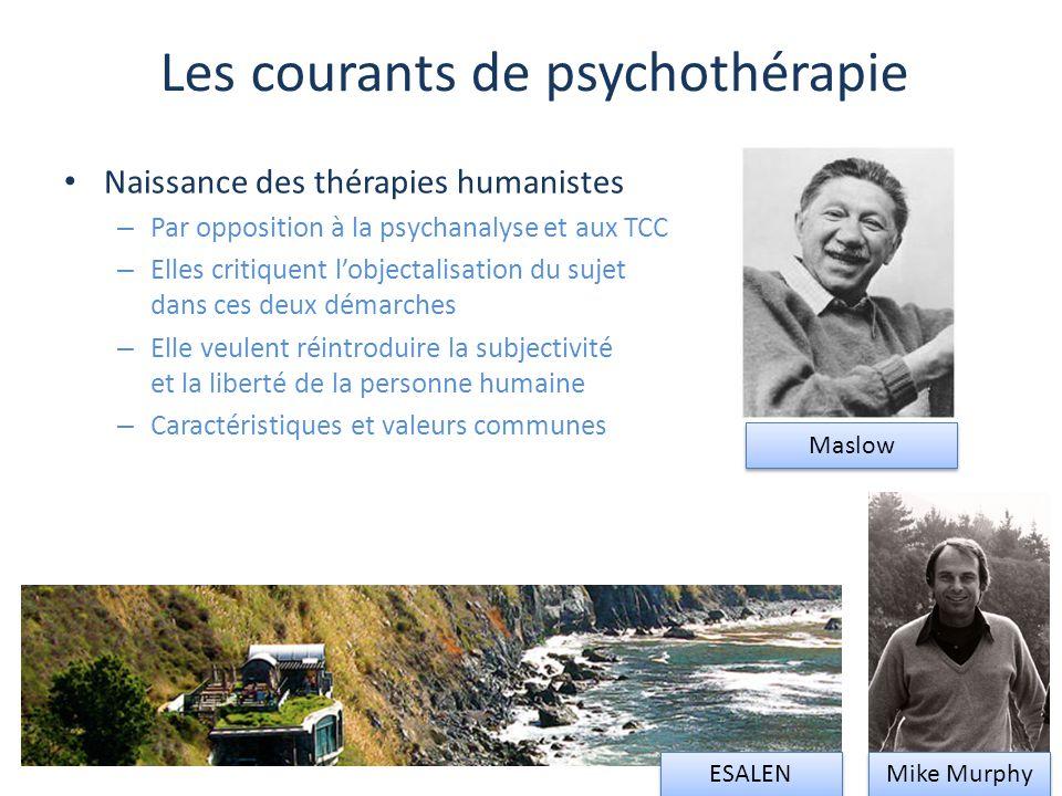 Les courants de psychothérapie Naissance des thérapies humanistes – Par opposition à la psychanalyse et aux TCC – Elles critiquent l'objectalisation d