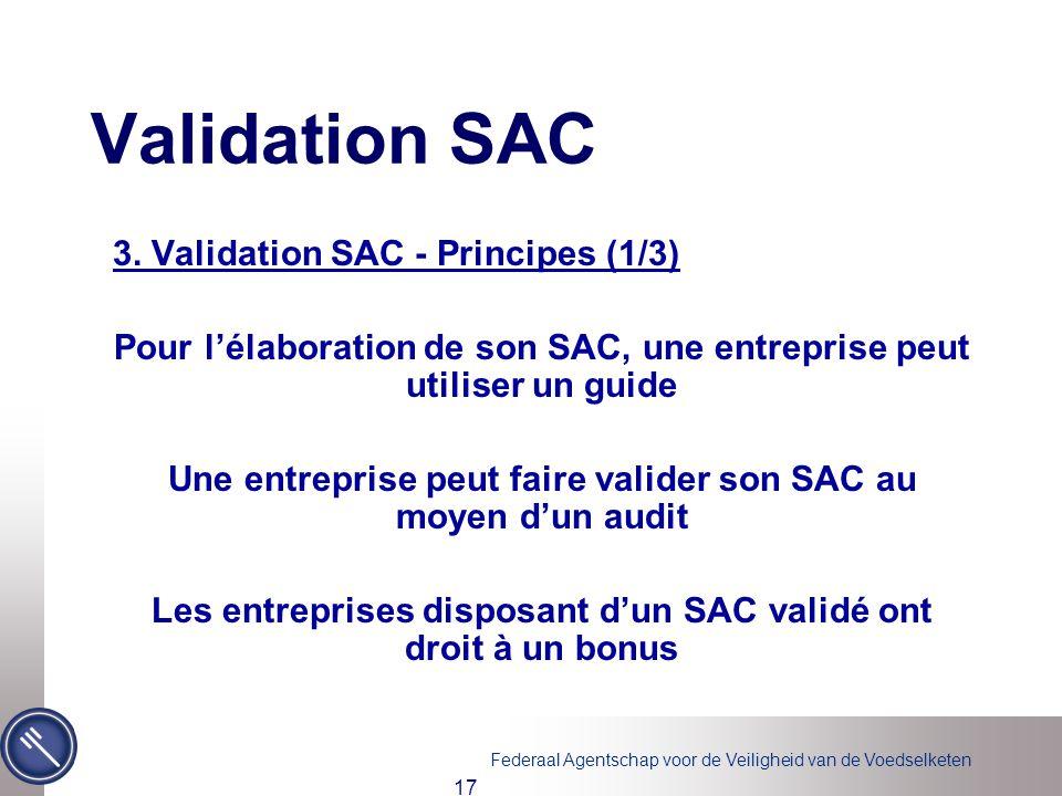 Federaal Agentschap voor de Veiligheid van de Voedselketen 17 Validation SAC 3.