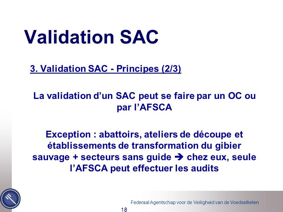 Federaal Agentschap voor de Veiligheid van de Voedselketen 18 Validation SAC 3.