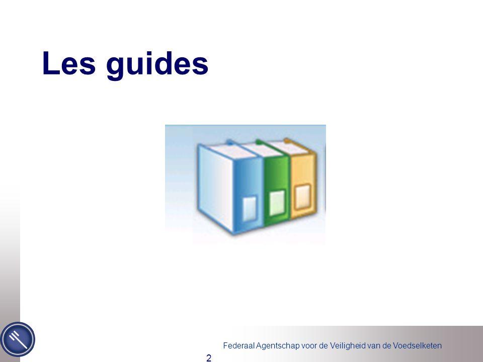Federaal Agentschap voor de Veiligheid van de Voedselketen 3 Les guides 1.