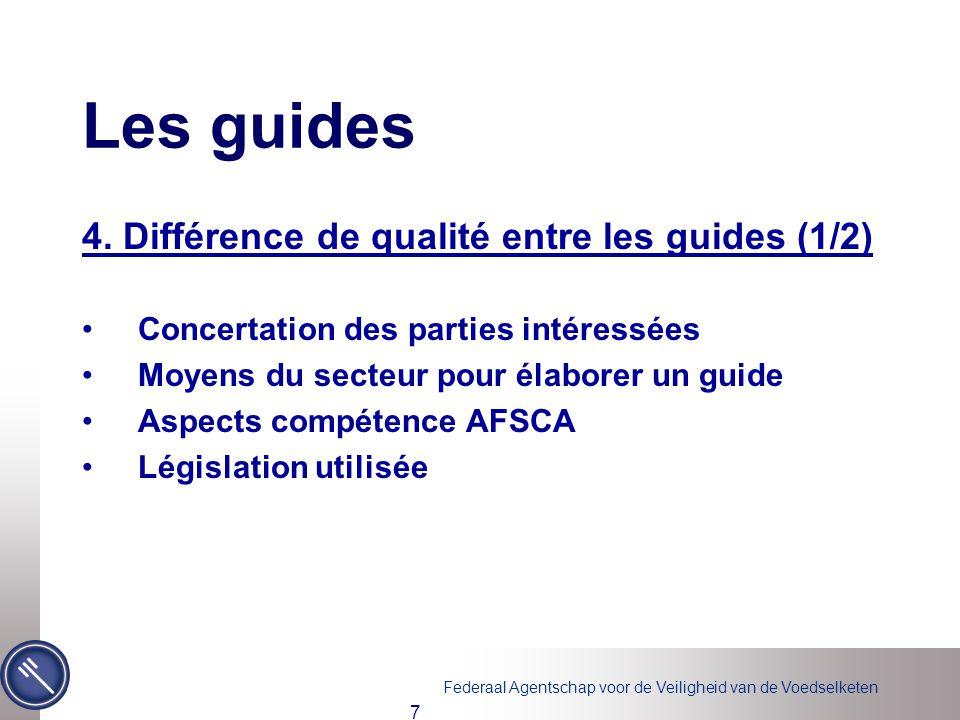 Federaal Agentschap voor de Veiligheid van de Voedselketen 7 Les guides 4.