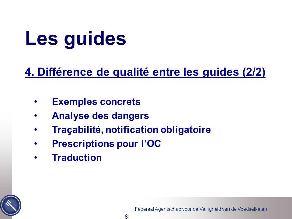 Federaal Agentschap voor de Veiligheid van de Voedselketen 9 Les guides 5.