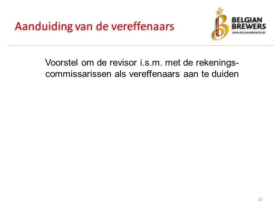 Aanduiding van de vereffenaars 20 Voorstel om de revisor i.s.m. met de rekenings- commissarissen als vereffenaars aan te duiden