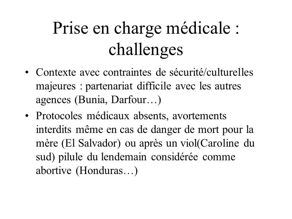 Prise en charge médicale : challenges Contexte avec contraintes de sécurité/culturelles majeures : partenariat difficile avec les autres agences (Buni