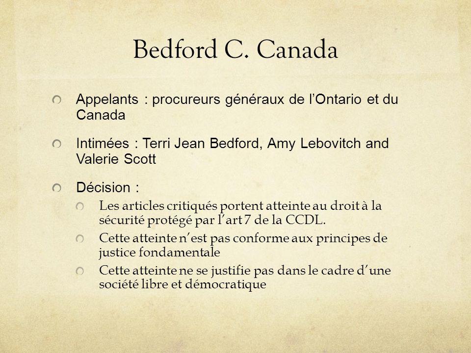 Bedford C. Canada Appelants : procureurs généraux de l'Ontario et du Canada Intimées : Terri Jean Bedford, Amy Lebovitch and Valerie Scott Décision :