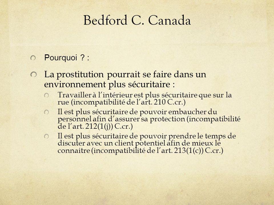 Bedford C. Canada Pourquoi ? : La prostitution pourrait se faire dans un environnement plus sécuritaire : Travailler à l'intérieur est plus sécuritair
