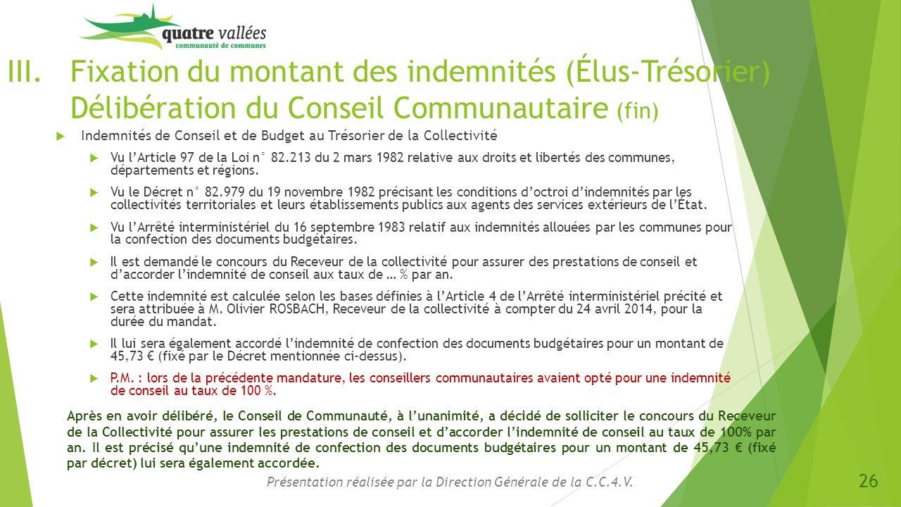 III.Fixation du montant des indemnités (Élus-Trésorier) Délibération du Conseil Communautaire (fin)  Indemnités de Conseil et de Budget au Trésorier