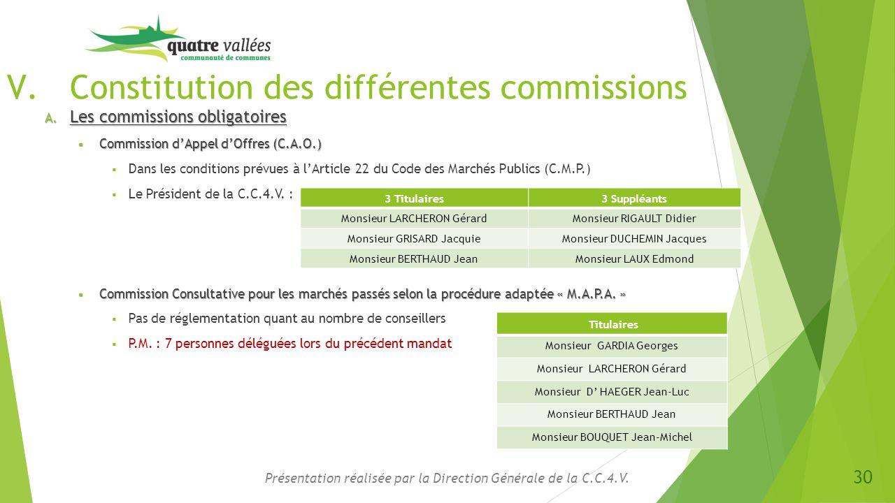 V.Constitution des différentes commissions A. Les commissions obligatoires  Commission d'Appel d'Offres (C.A.O.)  Dans les conditions prévues à l'Ar