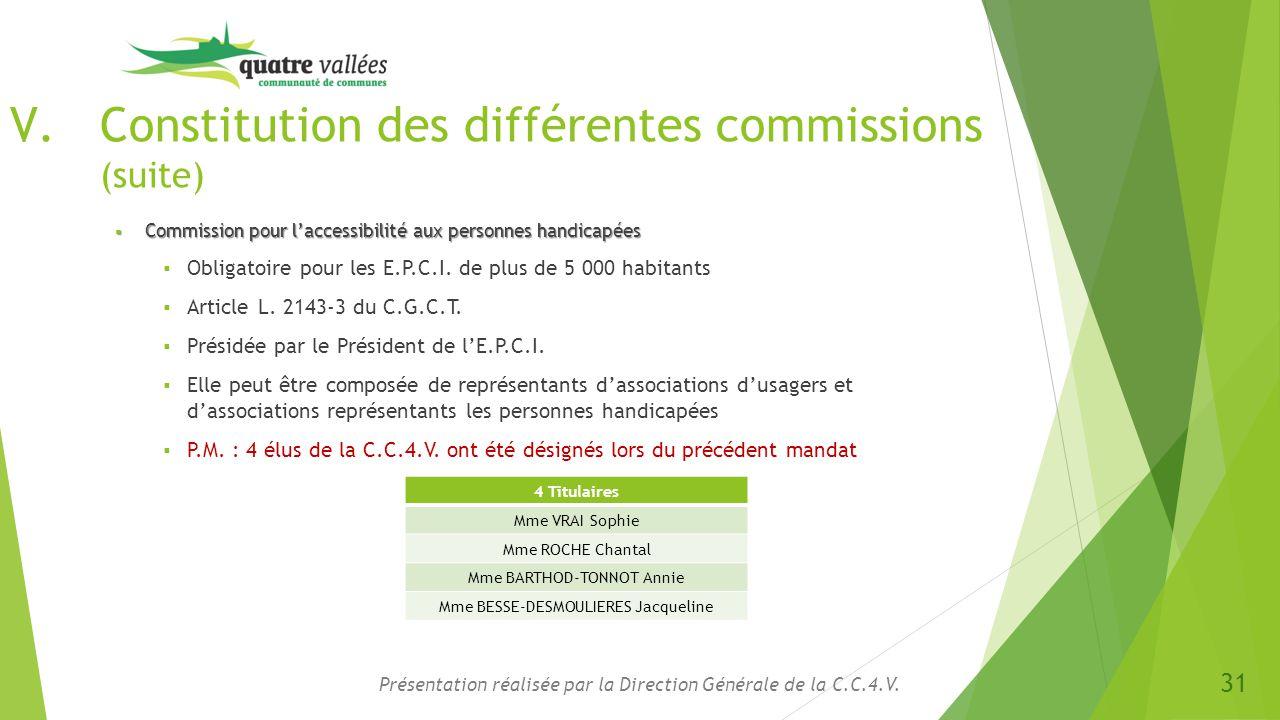 V.Constitution des différentes commissions (suite)  Commission pour l'accessibilité aux personnes handicapées  Obligatoire pour les E.P.C.I. de plus