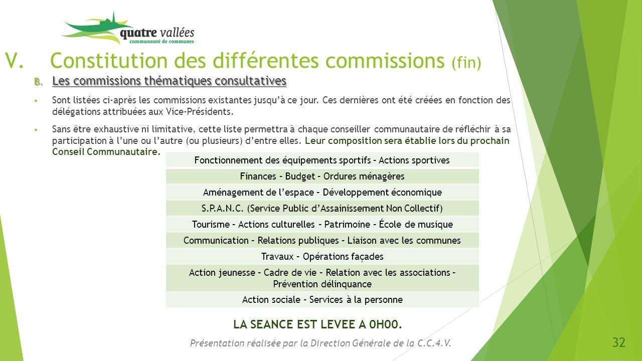 V.Constitution des différentes commissions (fin) B. Les commissions thématiques consultatives  Sont listées ci-après les commissions existantes jusqu