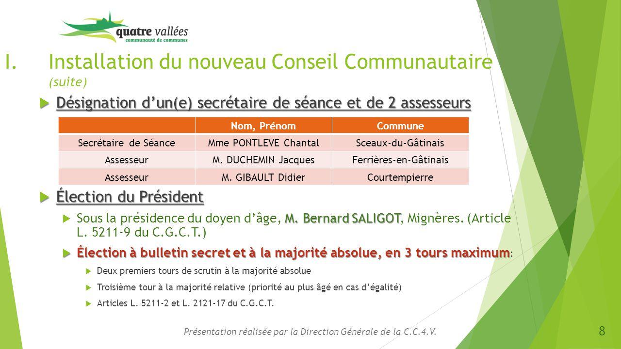I.Installation du nouveau Conseil Communautaire (suite)  Désignation d'un(e) secrétaire de séance et de 2 assesseurs  Élection du Président M. Berna