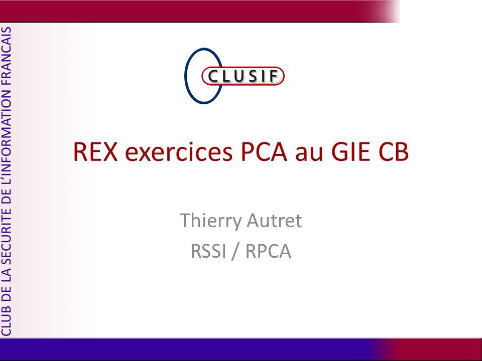 REX exercices PCA au GIE CB Thierry Autret RSSI / RPCA