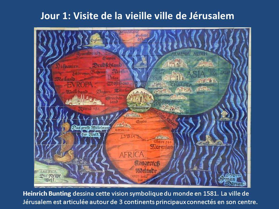 Jour 1: Visite de la vieille ville de Jérusalem Heinrich Bunting dessina cette vision symbolique du monde en 1581. La ville de Jérusalem est articulée