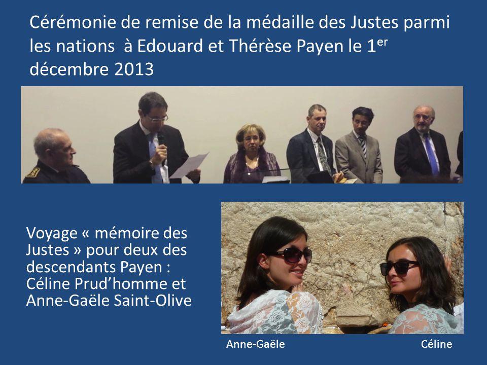 Cérémonie de remise de la médaille des Justes parmi les nations à Edouard et Thérèse Payen le 1 er décembre 2013 Voyage « mémoire des Justes » pour de
