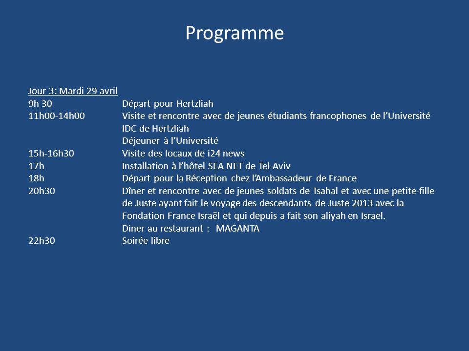 Programme Jour 3: Mardi 29 avril 9h 30Départ pour Hertzliah 11h00-14h00Visite et rencontre avec de jeunes étudiants francophones de l'Université IDC d