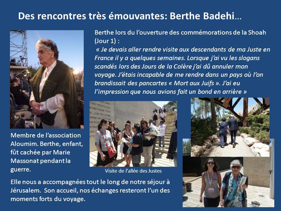 Des rencontres très émouvantes: Berthe Badehi… Berthe lors du l'ouverture des commémorations de la Shoah (Jour 1) : « Je devais aller rendre visite au
